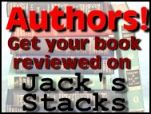 Authors! Get your book reviewed on Jack's Stacks