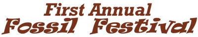 First Annual Fossil Festival